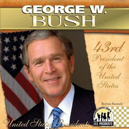 George W  Bush  43Rd President Of The United States