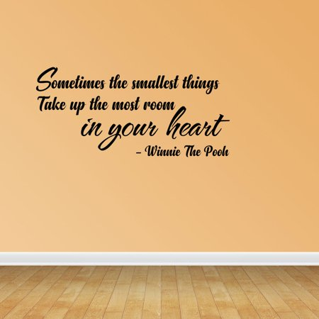 Wall Decal Quote Sometimes The Smallest Things Take Up The Most Room In Your Heart Winnie The Pooh Sticker Room Decor JP589