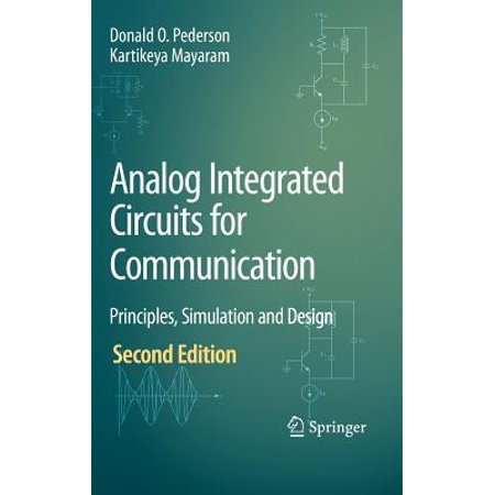 Analog Integrated Circuits for Communication : Principles, Simulation and (Best Electronic Circuit Simulator)