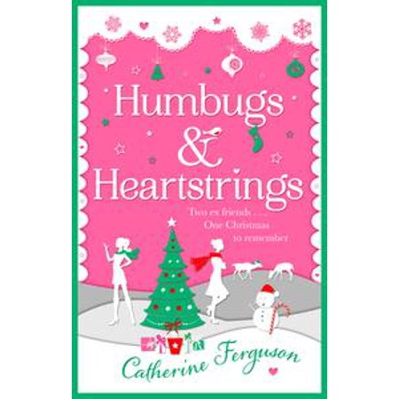 Humbugs and Heartstrings: A gorgeous festive read full of the joys of Christmas! - eBook (Bah Humbug Christmas Hat)
