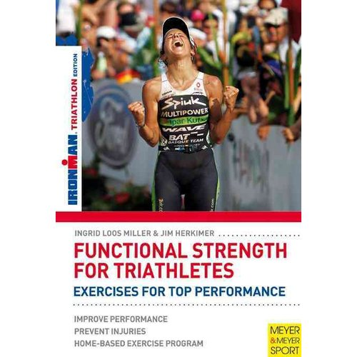 Functional Strength for Triathletes: Exercises for Top Performance: Triathlon Edition