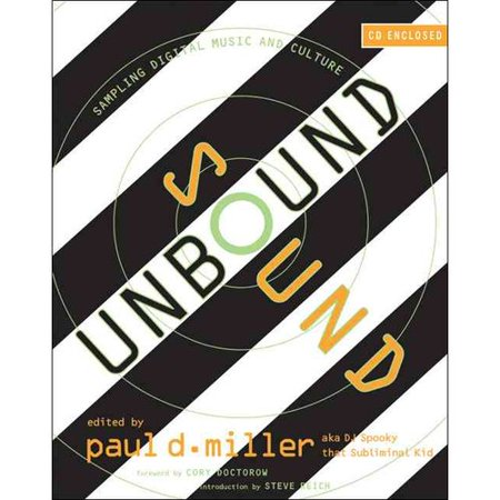 Sound Unbound: Sampling Digital Music and Culture by