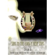 Sing To The Lord A New Song: Book 9 - eBook