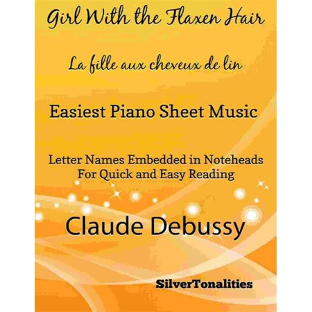 The Girl With the Flaxen Hair La fille aux cheveux de lin Easiest Piano Sheet Music - (The Girl With The Flaxen Hair Sheet Music)