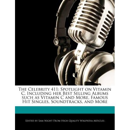 The Celebrity 411 : Spotlight on Vitamin C, Including Her Best Selling Albums Such as Vitamin C and More, Famous Hit Singles, Soundtracks, ()