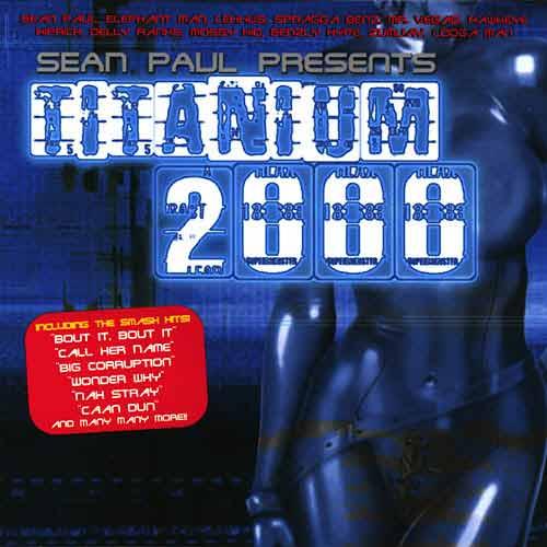 SEAN PAUL PRESENTS TITANIUM 2000