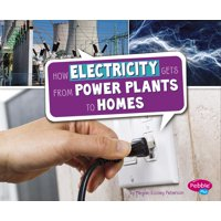 Here to There: How Electricity Gets from Power Plants to Homes (Paperback)