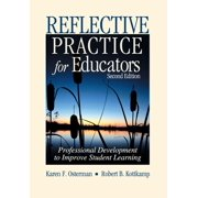 Reflective Practice for Educators : Professional Development to Improve Student Learning