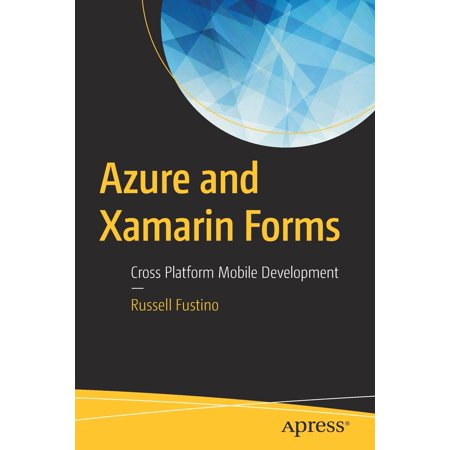 Azure and Xamarin Forms : Cross Platform Mobile
