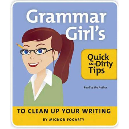 The Grammar Girl's Quick and Dirty Tips to Clean Up Your Writing - (Dirty Text Messages To Send Your Wife)