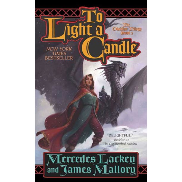To Light A Candle The Obsidian Trilogy Book Two The Obsidian Mountain Trilogy Lackey Mercedes Mallory James 9780765302205 Amazon Com Books