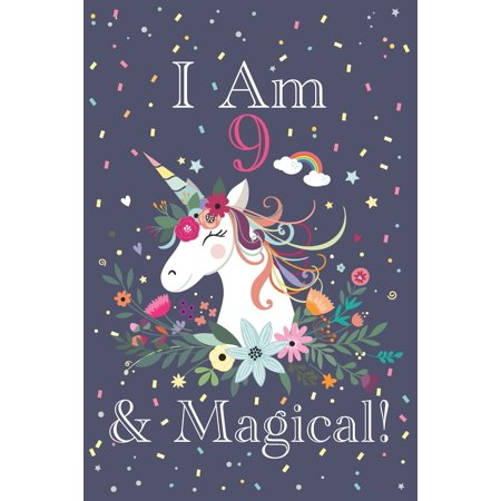 I am 9 & Magical!: Cute Happy Birthday 9 Years Old Unicorn Journal Notebook for Children, Birthday Unicorn Journal for Girls, Writing, ... Pages 9 Years Old, Unicorn Journal Birthday Gift for Kids (Happy Birthday Wishes For One Year Old)