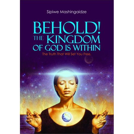 Behold Gods (Behold! The Kingdom of God Is Within - eBook)