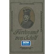 Ferdinand Von Schill : Ein Heldenleben (Edition 2) (Paperback)