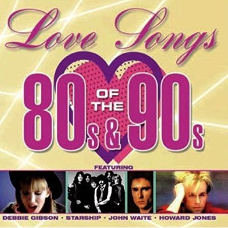 Love Songs Of The 80's & 90's / Various