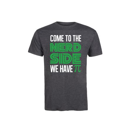 Come To Nerd Side We Have Pi Funny Pi Day Cool Geek Novelty Humor-Mens