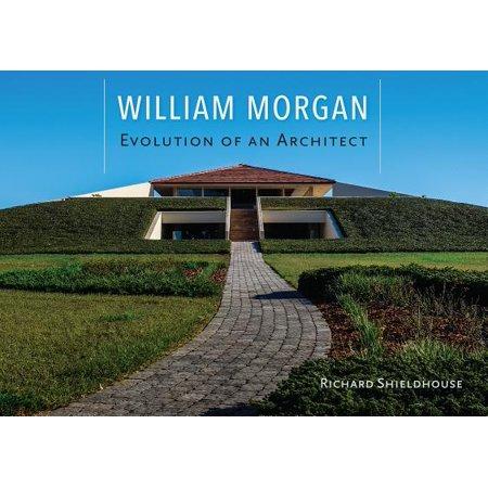 William Morgan : Evolution of an Architect
