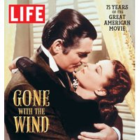 LIFE Gone with the Wind : The Great American Movie 75 Years Later