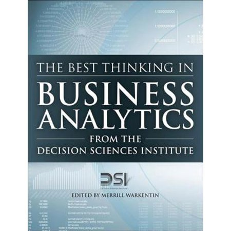 The Best Thinking in Business Analytics from the Decision Sciences Institute - (Best Computer Science Graduate Schools)