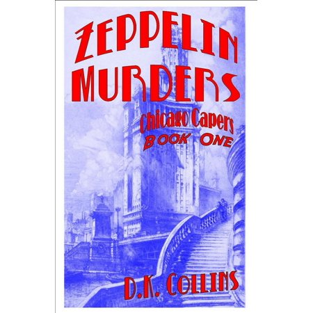 Halloween Chicago Murders (Chicago Capers Book One Zeppelin Murders -)