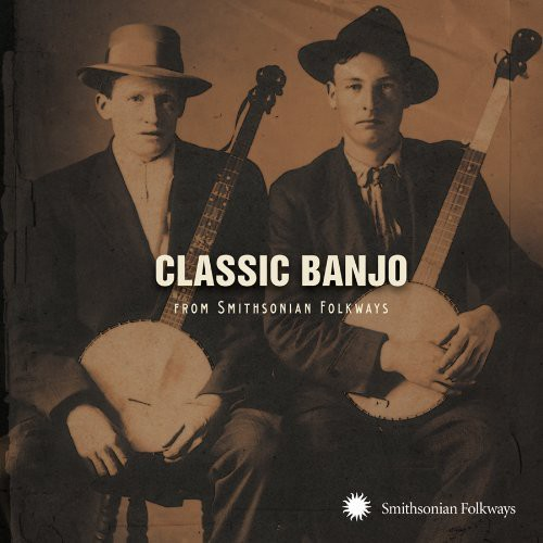 Classic Banjo From the Smithsonian Classic Banjo From Smithsonian Folkways [CD] by