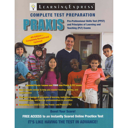 Praxis: Preparing for the Praxis I Pre-Professional Skills Tests (PPSTs) and the Praxis II Principles of Learning and Teaching