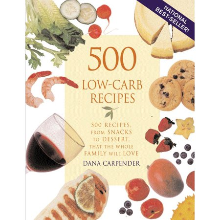 500 Low Carb Recipes   500 Recipes  From Snacks To Dessert  That The Whole Family Will Love