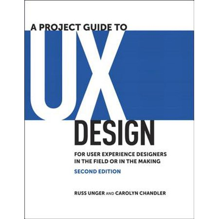 A Project Guide to UX Design: For user experience designers in the field or in the making - eBook