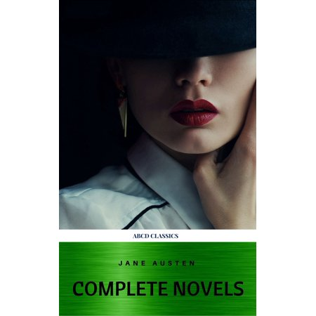 - Jane Austen Complete Collection (All Novels and Minor Works, including Pride and Prejudice, Sense and Sensibility, Emma, and Persuasion, and More) - eBook