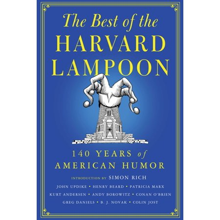 The Best of the Harvard Lampoon : 140 Years of American