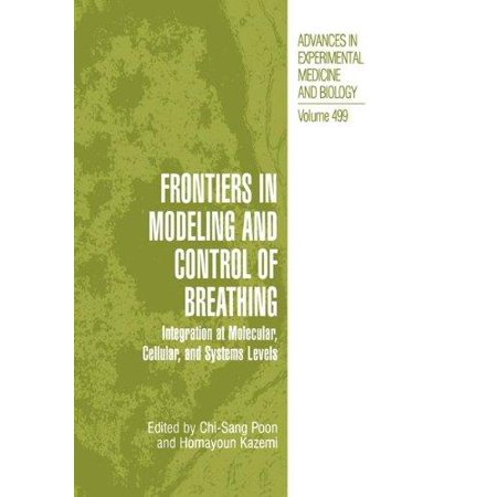 Frontiers In Modeling And Control Of Breathing  Integration At Molecular  Cellular  And Systems Levels