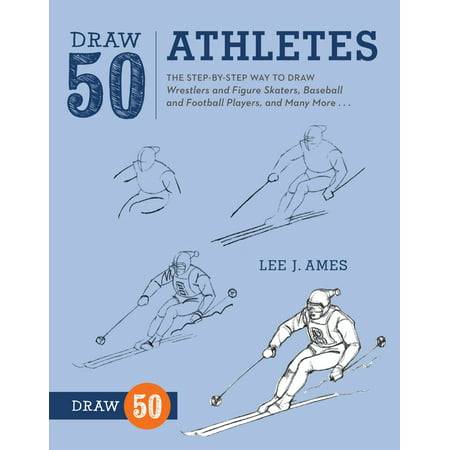High Football Step - Draw 50 Athletes : The Step-by-Step Way to Draw Wrestlers and Figure Skaters, Baseball and Football Players, and Many More...