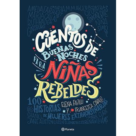 Cuentos de Buenas Noches Para Ninas Rebeldes = Good Night Stories for Rebel Girls (Hardcover) - Juegos Noche De Halloween