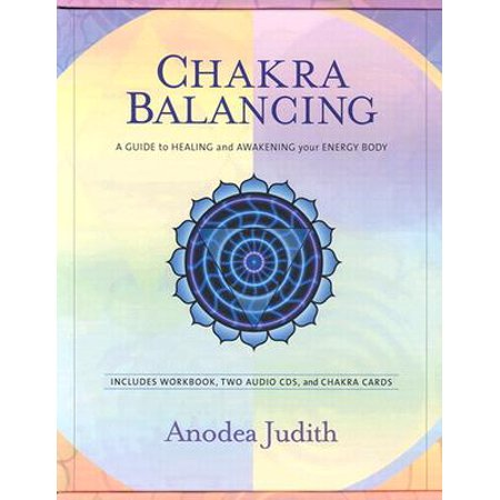 Chakra Balancing : A Guide to Healing and Awakening Your Energy (Chakras In Human Body And Their Functions)