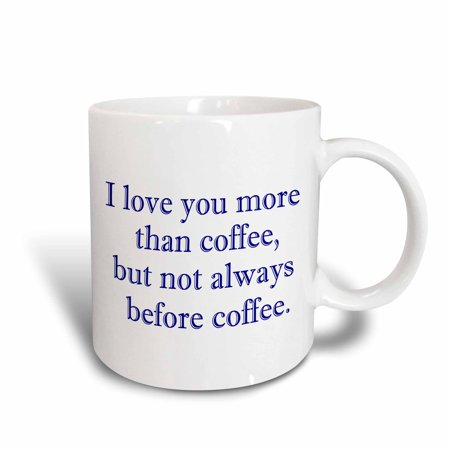 3dRose I love you more than coffee but not always before coffee. Navy., Ceram...