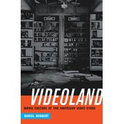 Videoland : Movie Culture at the American Video Store