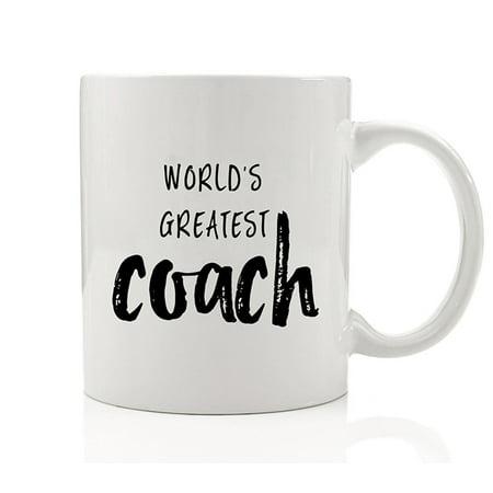 World's Greatest Coach Coffee Mug Gift Idea Girls Boys College High School Basketball Baseball Soccer Gymnastics Team Sports Athletics Ceramic Tea Cup by Digibuddha DM0136