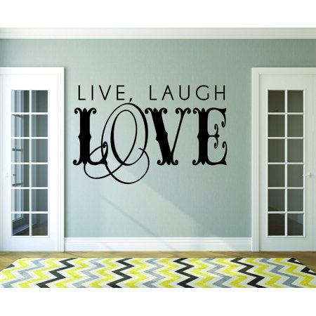 Custom Wall Decal : Live, Laugh Love Quote 16x24