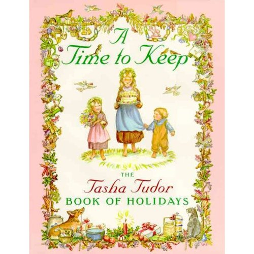 A Time to Keep: The Tasha Tudor Book of Holidays