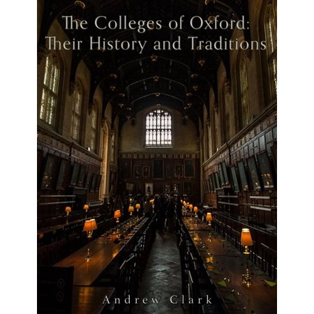 The Colleges of Oxford: Their History and Traditions - eBook - Halloween Traditions History