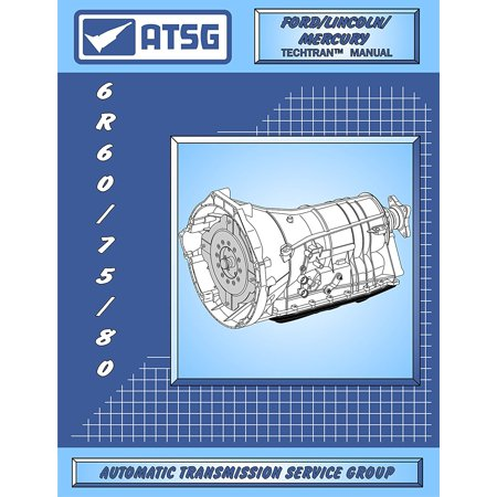 6R60/75/80 Transmission Repair Manual (6R60 Transmission - 6R60 Transmission Master Kit - 6R60 Explorer - Best Repair Book Available!) By ATSG Ship from