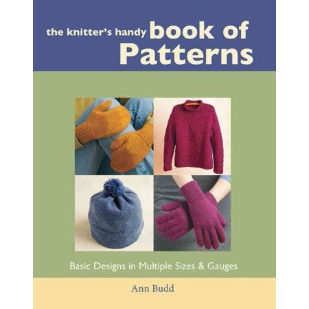 The Knitter's Handy Book of Patterns: Basic Designs in Multiple Sizes &