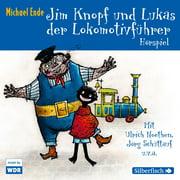 Jim Knopf und Lukas der Lokomotivführer - Das WDR-Hörspiel - Audiobook