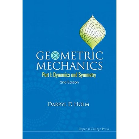 Geometric Mechanics - Part I: Dynamics and Symmetry (2nd (Vector Mechanics For Engineers Dynamics 10th Edition Solutions)