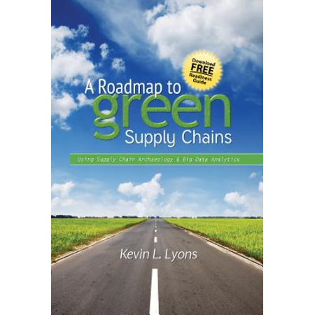 A Roadmap to Green Supply Chains : Using Supply Chain Archaeology and Big Data