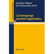 Lie Semigroups and Their Applications