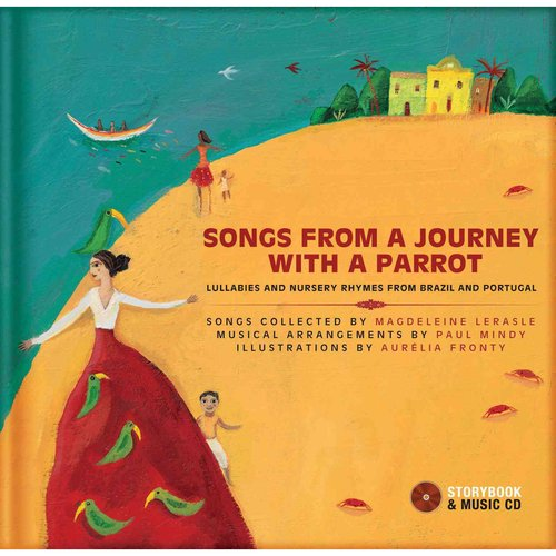 Songs from a Journey With a Parrot: Lullabies and Nursery Rhymes from Portugal and Brazil