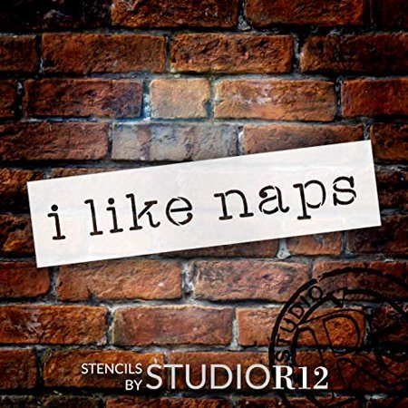 I Like Naps Stencil by StudioR12 | Craft Simple Words Funny Sayings Shabby Chic | DIY Rustic Bedroom Home Decor Quote | Gift Mom Wife Girlfriend | Reusable Mylar Template | Paint Wood Sign (20