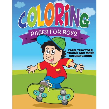 Coloring Pages Boys (Coloring Pages for Boys (Cars, Tractors, Trains and More Coloring Book))