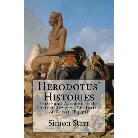 Herodotus Histories  Euterpe  Herodotus Firsthand Account Of The Ancient African Civilization Of Kemet  Egypt